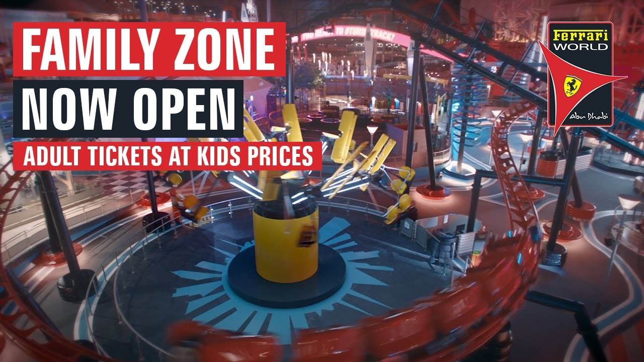 Ferrari World Abu Dhabi | Family Zone Now Open | Adult Tickets at Kids Prices