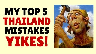 My Top 5 Mistakes as an Expat In Thailand