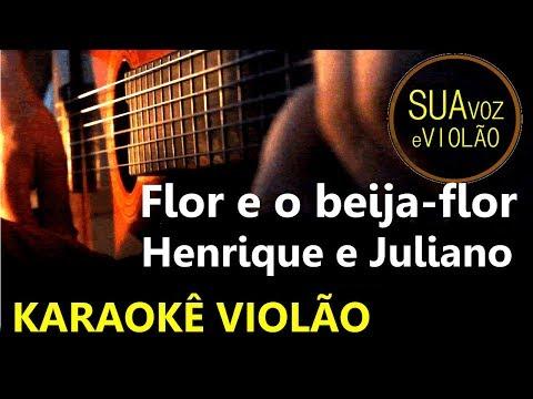 Flor e o beija-flor - Henrique e Juliano part. Marília Mendonça - Karaokê Violão