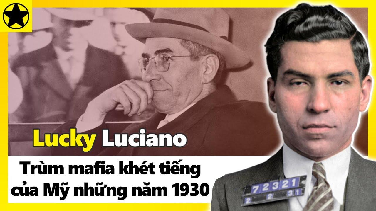 Lucky Luciano – Trùm Mafia Khét Tiếng Của Mỹ Những Năm 1930