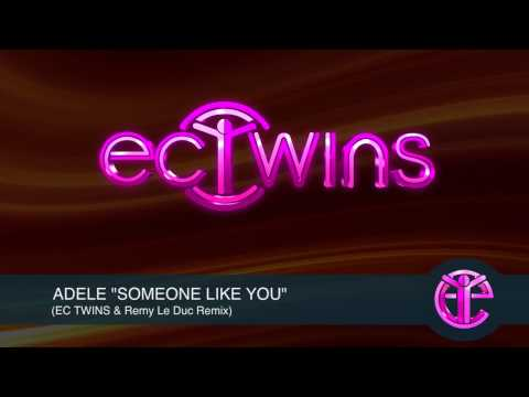 """ADELLE """"SOMEONE LIKE YOU"""" (EC TWINS & Remy Le Duc Remix)"""