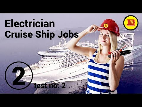 Electrician Cruise Ship Jobs - TEST No2