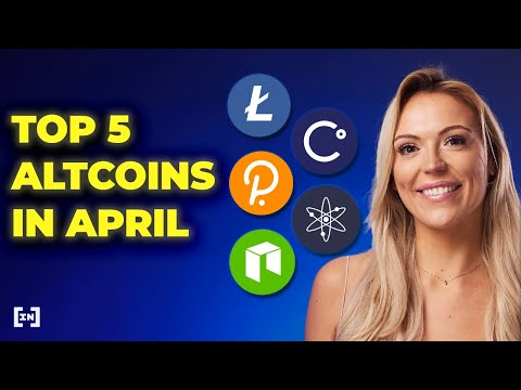 Top 5 Altcoins to Watch in April 2021 🚀🚀  A Mix of Old and New Projects | BeInCrypto