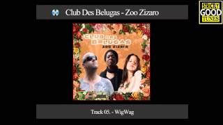 Club Des Belugas - WigWag