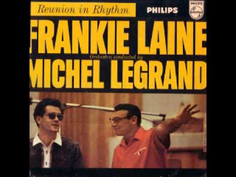 Michel Legrand Orchestra - Lover Come Back To Me - Featuring Frankie Laine