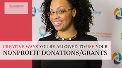 Creative Ways You're Allowed to Use Your Nonprofit Donations/Grants