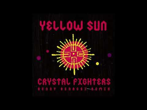 Crystal Fighters - Yellow Sun (Benny Benassi remix)