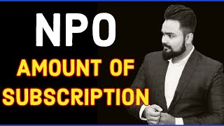 NPO | Amount of subscription | Not for profit organisation | Class 12 board exam