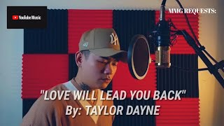 """LOVE WILL LEAD YOU BACK"" By: Taylor Dayne (MMG REQUESTS)"