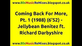 Coming Back For More, Pt. 1 - Jellybean Benitez   Richard Darbyshire   80s Club Mixes   80s Club Mix