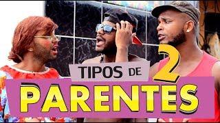 Baixar TIPOS DE PARENTES 2 - Oxe Que Viaje (Humor Baiano)