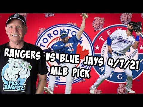 Texas Rangers vs Toronto Blue Jays 4/7/21 MLB Pick and Prediction MLB Tips Betting Pick
