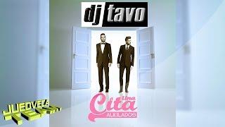 Una Cita Mix Dj Tavo HQ 2015