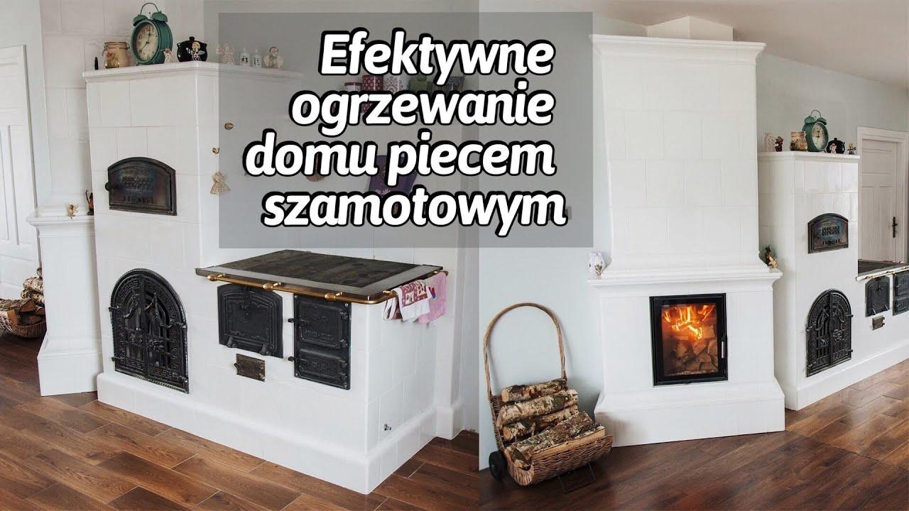 Efektywne Ogrzewanie Domu Piecem Szamotowym Zdun Opowiada Zduni Ekspresja Ognia