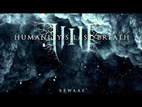 Humanitys Last Breath - Beware