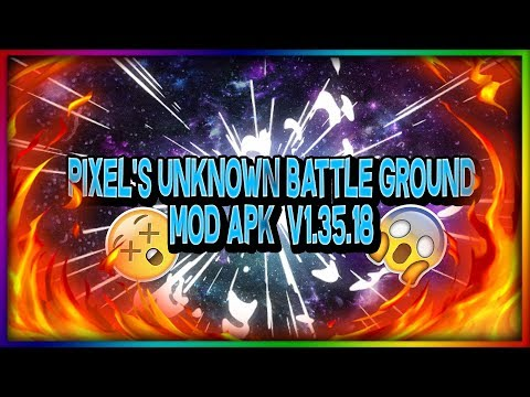 Pixel's Uknnown Battle Groud Mega Mod APK V1 35 18