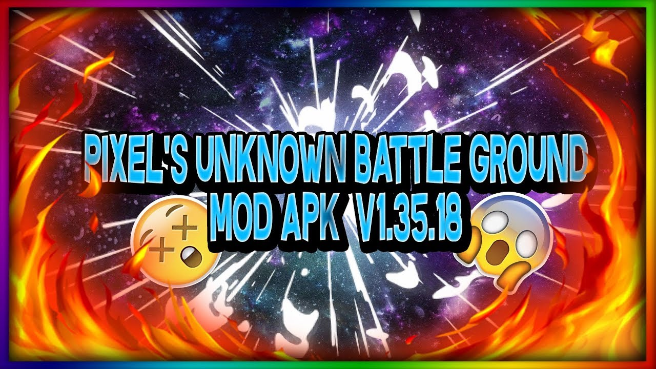 Pixel's Unknown Battle Ground Mega Mod APK By Francois284Modz