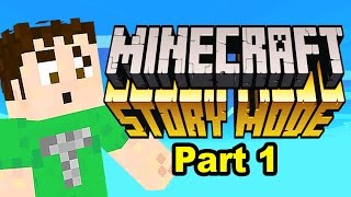 Let's Play MINECRAFT: Story Mode (Part 1)
