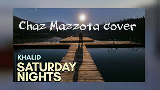 Khalid, Kane Brown - Saturday Nights (Chaz Mazzota cover)