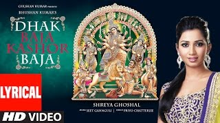 DHAK BAJA KASHOR BAJA Lyrical Video Song || Shreya Ghoshal || Jeet Gannguli || Durga Puja Special