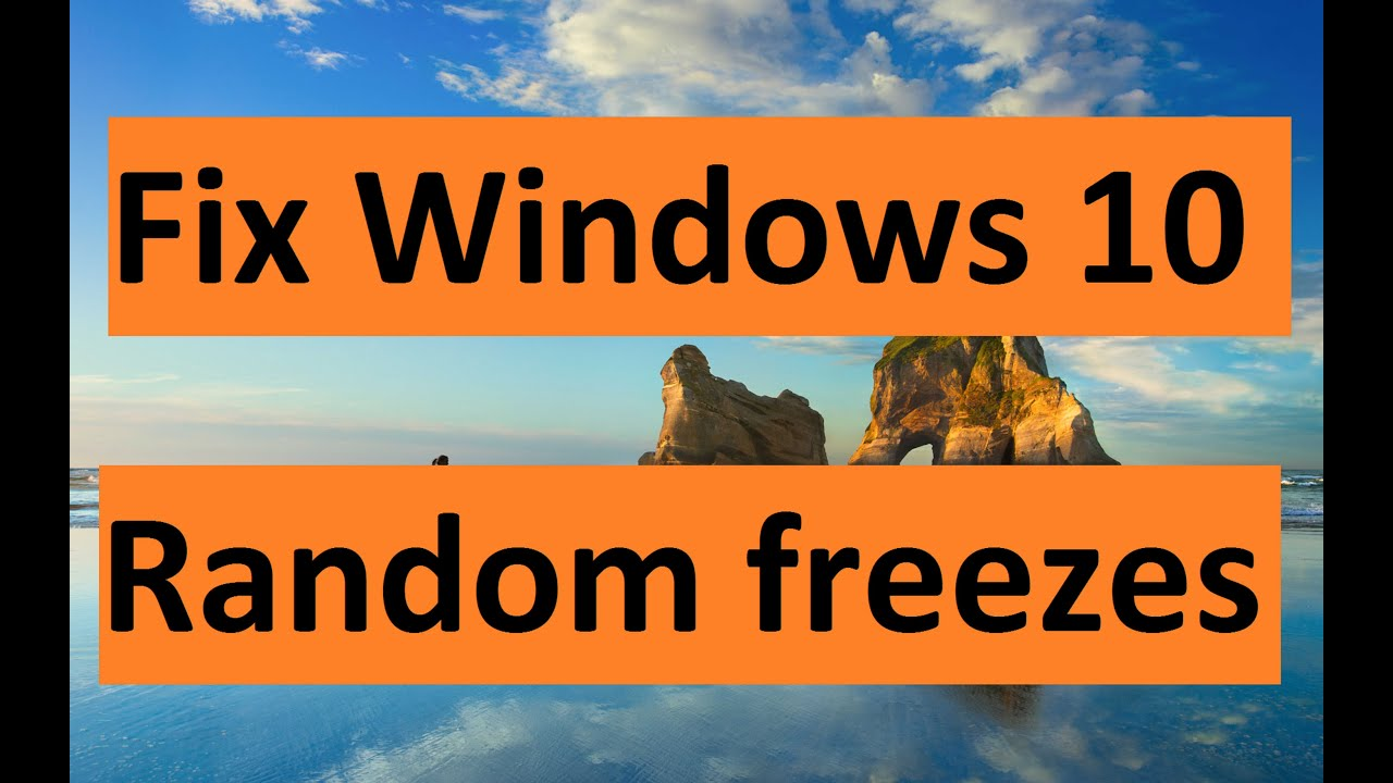 windows 10 freezes randomly fix howtosolveit youtube