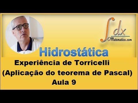 Hidrostática - Aula 9 - Experiência de Torricelli ( Aplicação do teorema de Pascal )