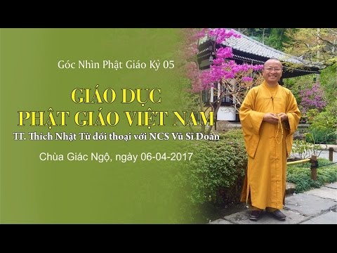Góc Nhìn Phật Giáo - Kỳ 05: Giáo dục Phật giáo Việt Nam