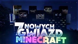 7 NOWYCH GWIAZD MINECRAFT!