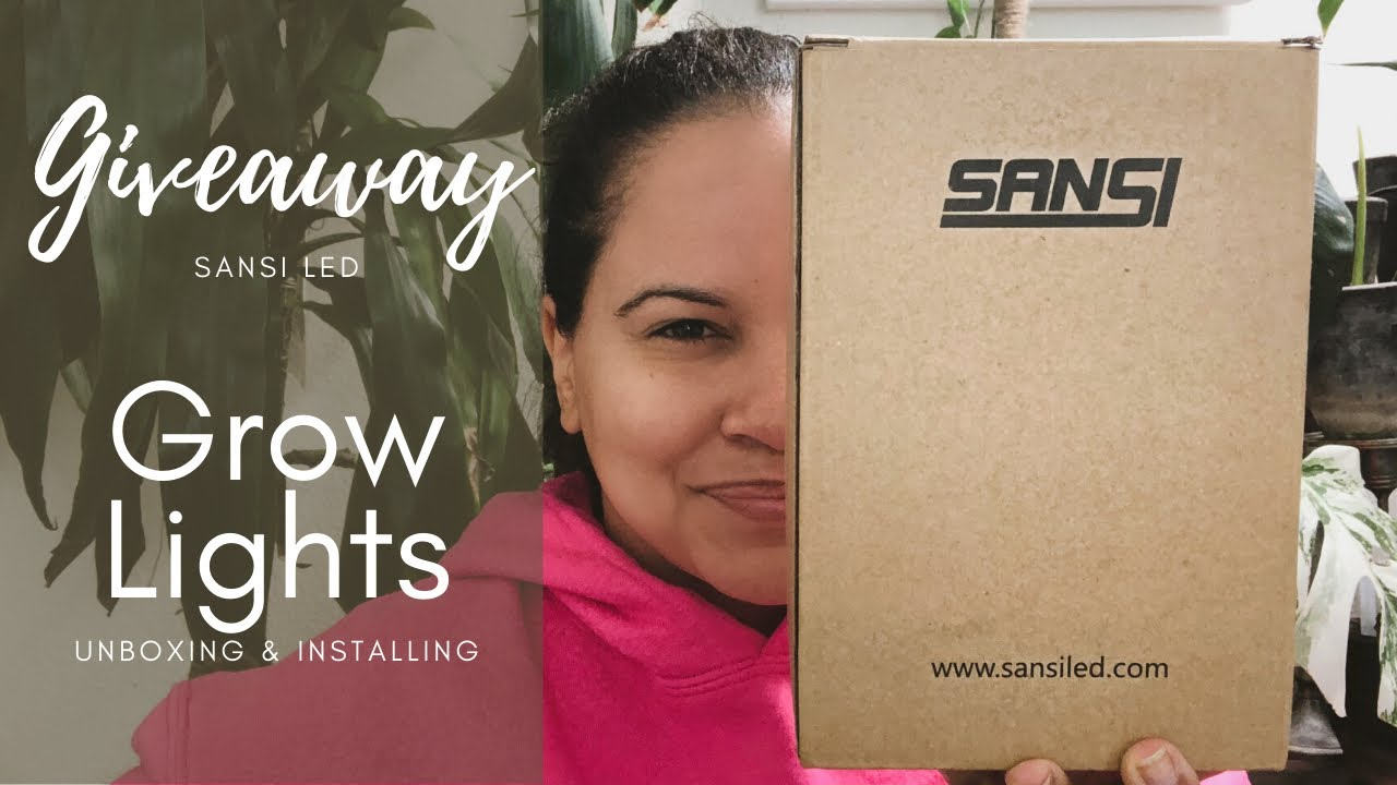 Grow Light GIVEAWAY Unboxing + Review | Houseplant Care SANSI LED Tutorial