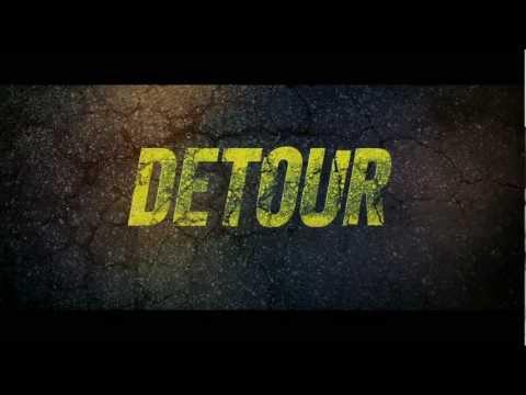 DETOUR (2013) Trailer