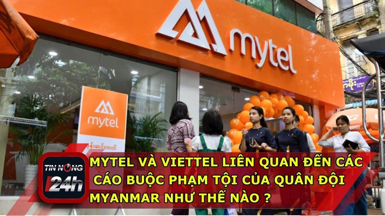 Mytel Viettel bị cáo buộc phạm tội cùng quân đội Myanmar như thế nào? Tòa án Quốc tế sẽ xử ra sao?