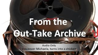 Out-Take: Voiceover artist Michaela Richards turns into a chicken!?!?!