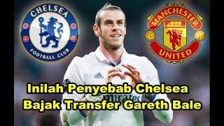 BURSA TRANSFER - Inilah Penyebab Chelsea Ingin Bajak Transfer Gareth Bale dari Manchester United