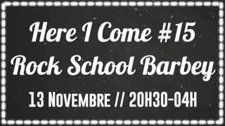 HERE I COME #15 - 13 Novembre 2015 @ Bordeaux (33)