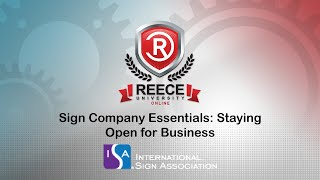 ReeceU - ISA Sign Company Essentials: Staying Open for Business
