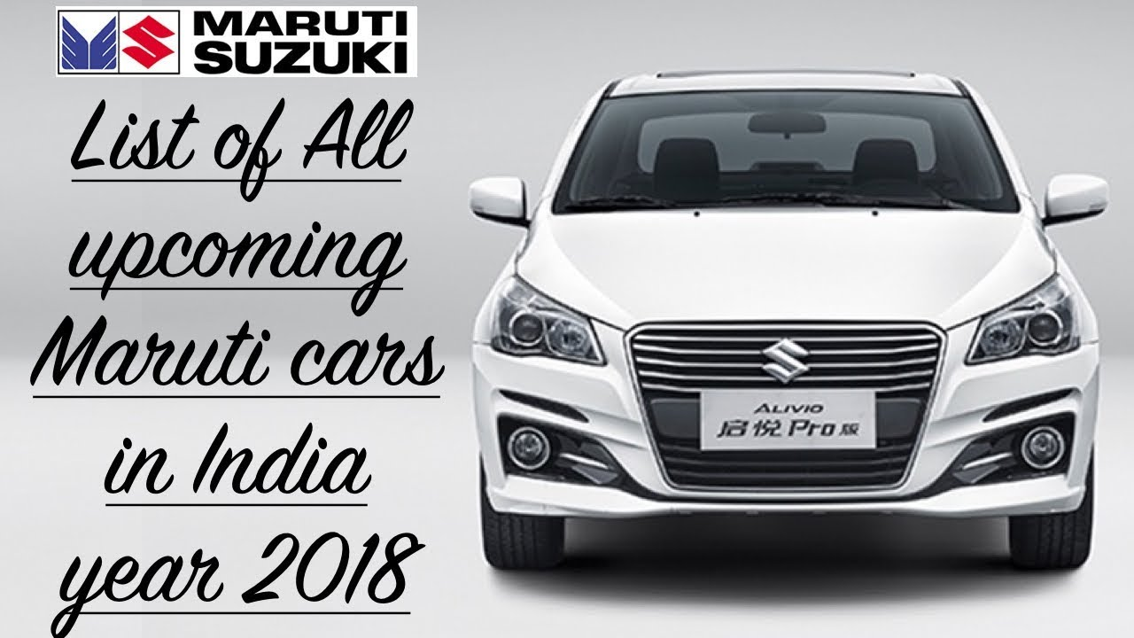 all new latest top upcoming maruti cars in india 2018 2019 with price and launch date