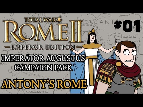 Total War: Rome 2 - Imperator Augustus Campaign - Antony's Rome - Part One!
