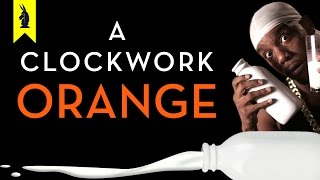 A Clockwork Orange - Thug Notes Summary & Analysis