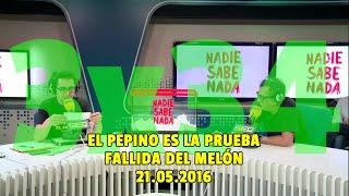 NADIE SABE NADA - (3x34): El pepino es la prueba fallida del melón