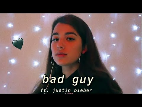 bad guy - billie eilish ft justin bieber