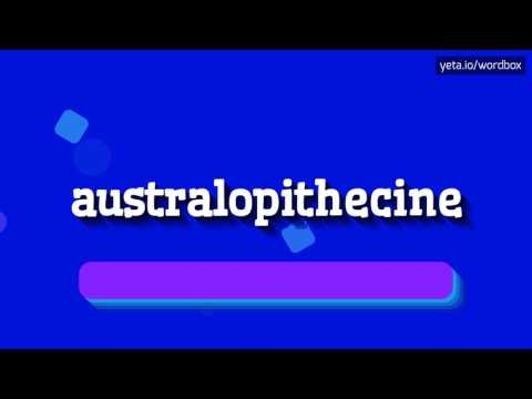 AUSTRALOPITHECINE - HOW TO PRONOUNCE IT!?