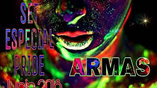 DJ ARMAS - SET ESPECIAL PRIDE (Junio 2018)  [MUSICA DE ANTRO