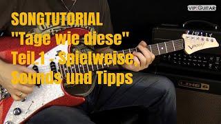"""""""Tage wie diese"""" - Gitarren Tutorial, Spielweise, Sounds und Tipps: Teil.1"""