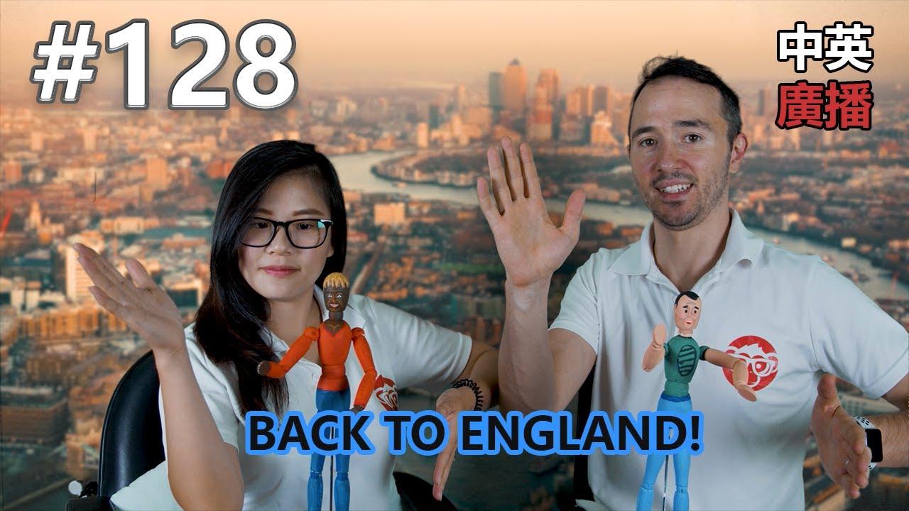 #128 - Back To England! | Chinglish Podcast | Mandarin Monkey