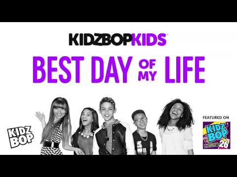 KIDZ BOP Kids - Best Day Of My Life (KIDZ BOP 26)