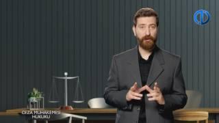 CEZA MUHAKEMESİ HUKUKU - Ünite 2 Konu Anlatımı 2
