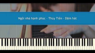 Ngôi Nhà Hạnh Phúc - Thủy Tiên - Đệm hát (Piano Tutorial)