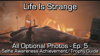 Repeat youtube video Life is Strange: Episode 5 - All Optional Photos - Selfie Awareness Achievement/Trophy Guide