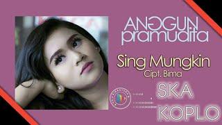 Sing Mungkin Ska - Anggun Pramudita