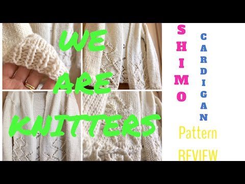 We Are Knitters Shimo Cardigan - Pattern Review   TeoMakes